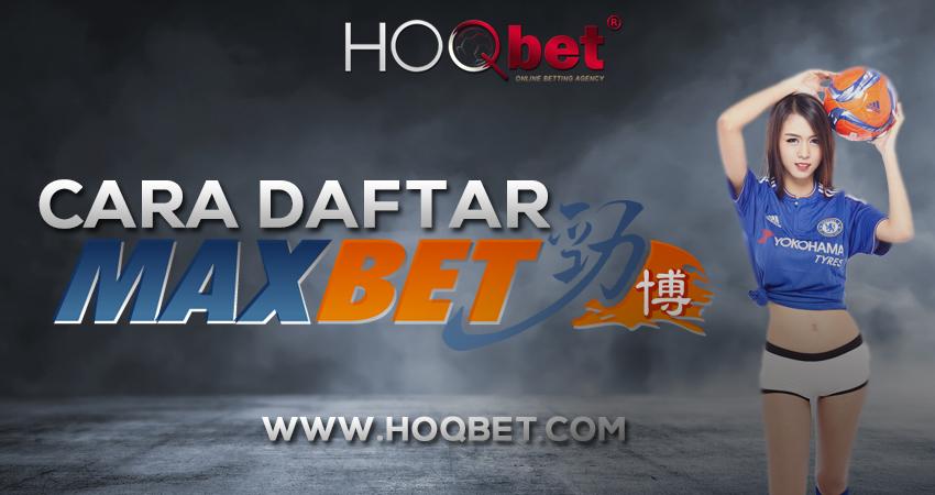 CARA DAFTAR MAXBET
