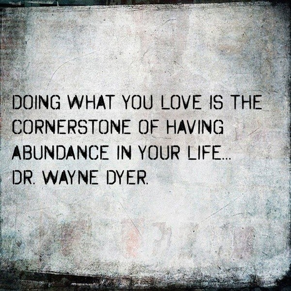wayne-dyer-quotes-sayings-doing-what-you-love