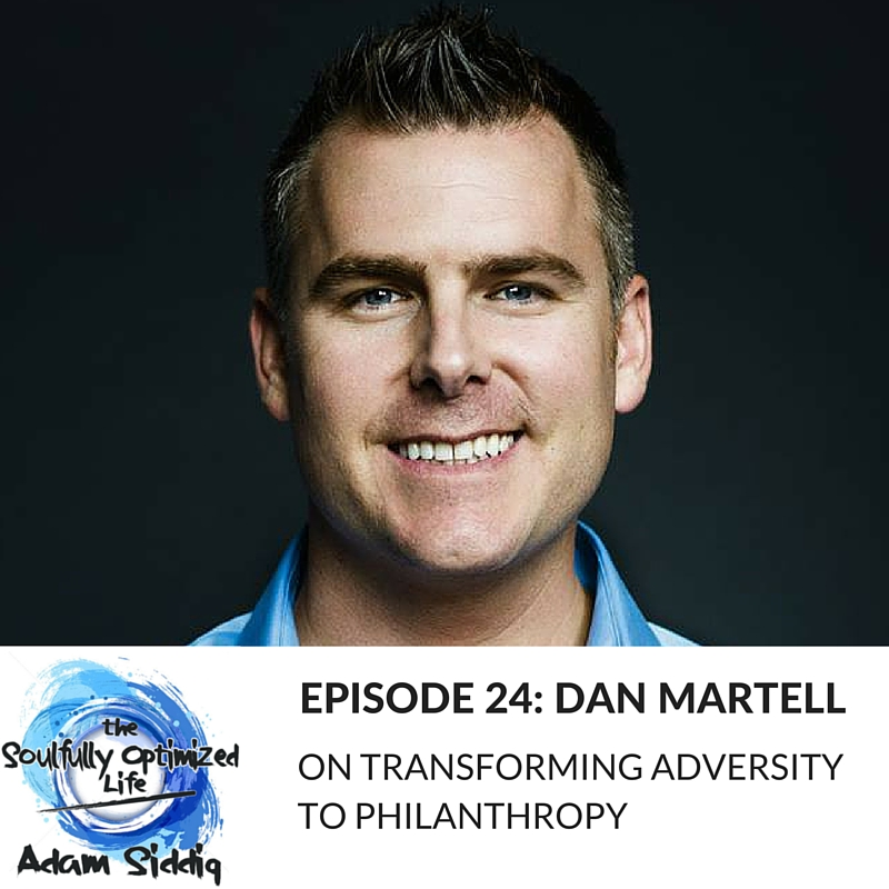 Dan Martell On Transforming Adversity To Philanthropy