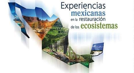 Mexican Experiences in the Restoration of Ecosystems