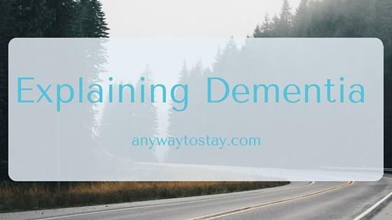 Explaining Dementia