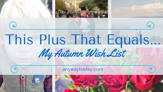 This Plus That Equals…. My Autumn Wish List