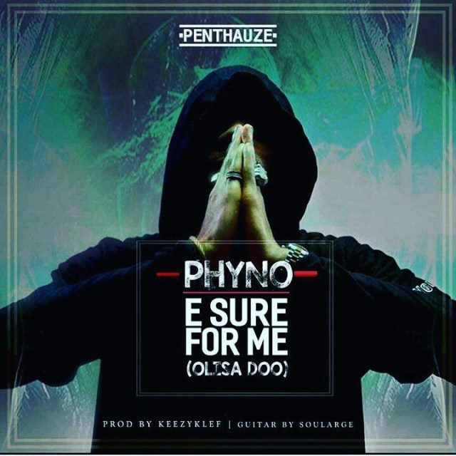 Photo of LYRICS: Phyno – E Sure For Me Lyrics