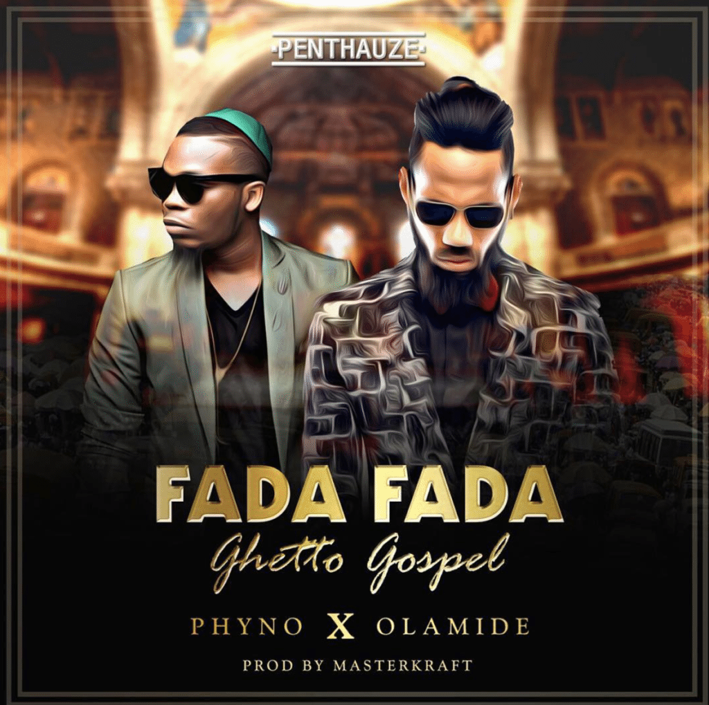 Photo of Lyrics: Phyno– Fada Fada Lyrics ft. Olamide