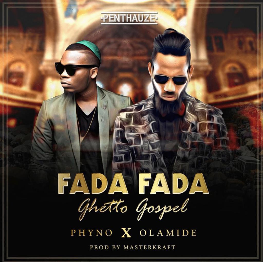 Photo of Lyrics: Phyno– Fada Fada Lyrics ft. Olamide