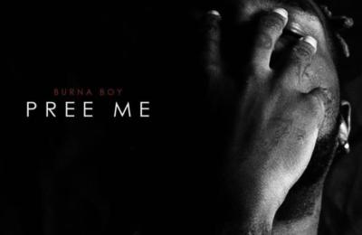 Lyrics: Pree Me Lyrics by Burna Boy