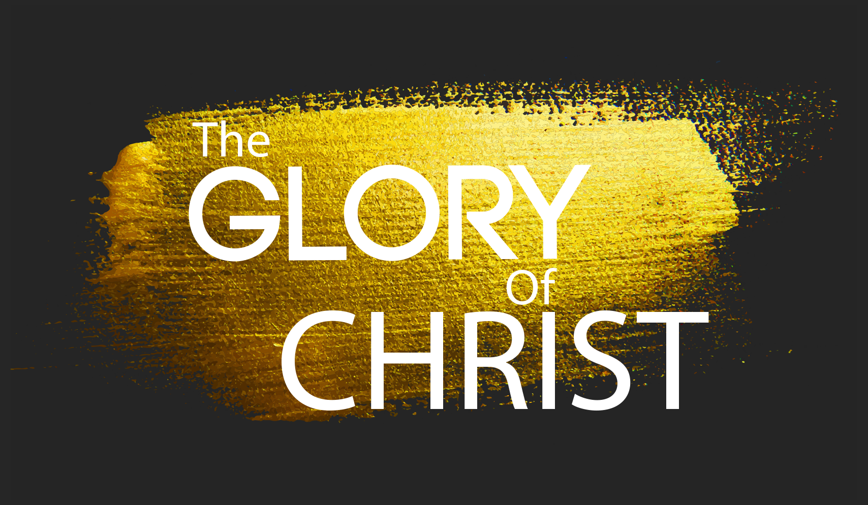 The Glory of Christ Pt.1