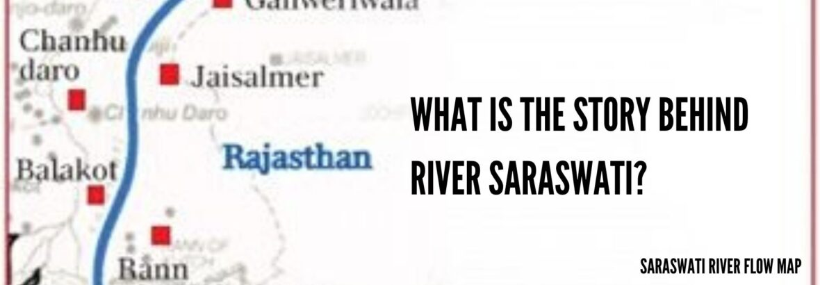 What is the Story Behind River Saraswati?