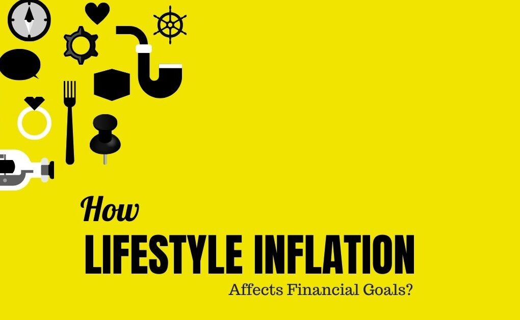 How Lifestyle Inflation as a Problem Affects Financial Goals?