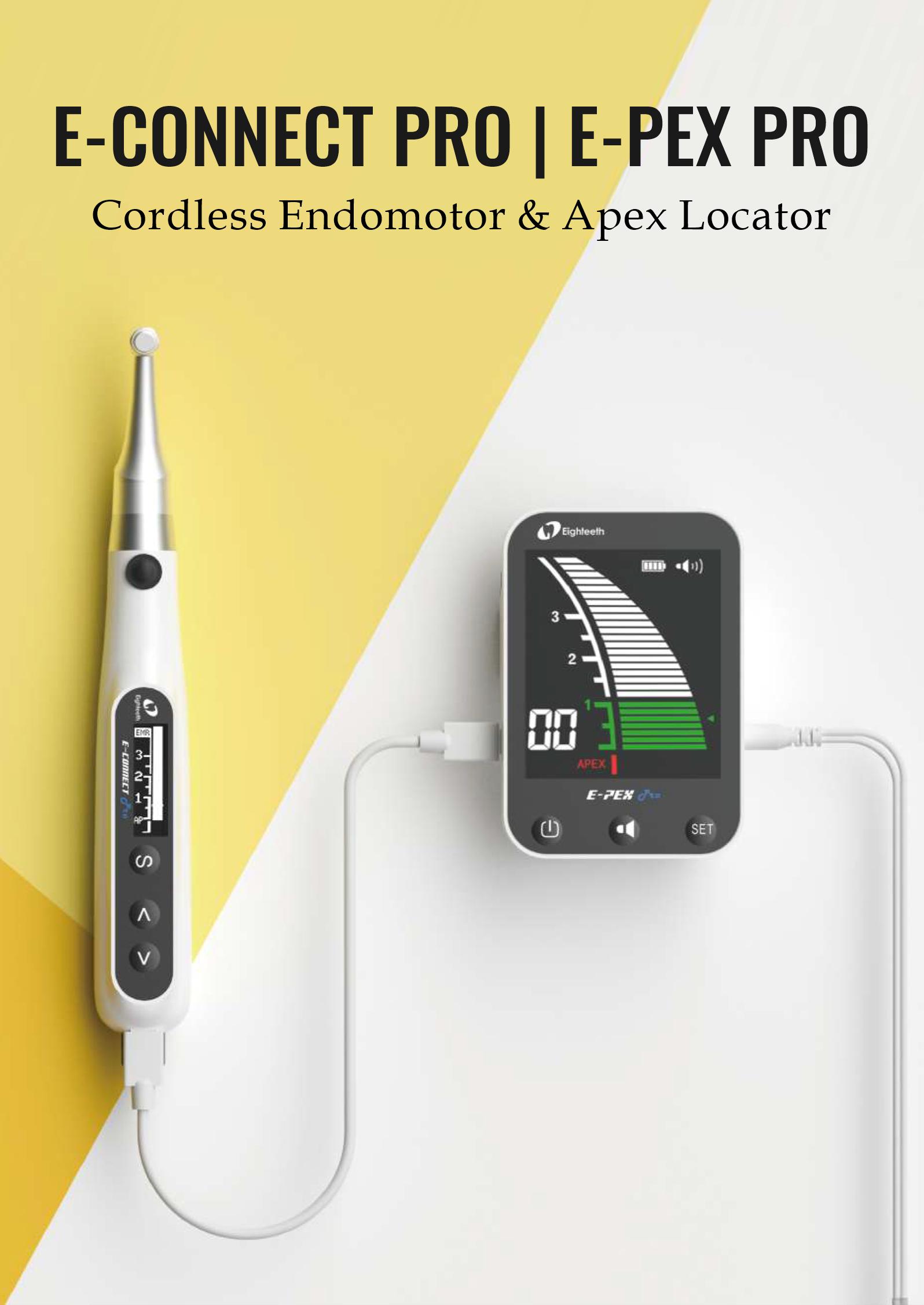 E-connect Pro & E-pex Pro- cordless endomotor and apex locator