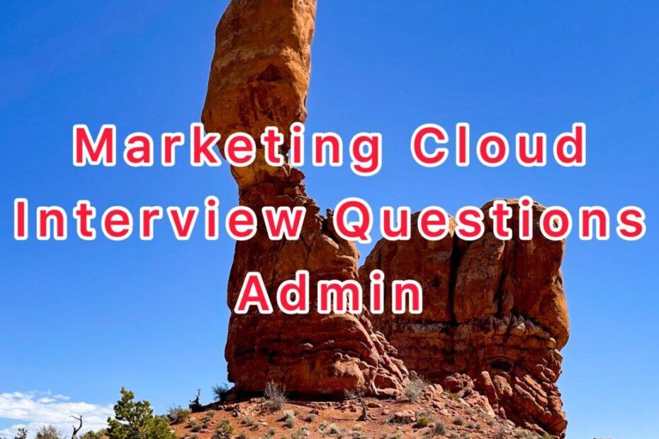 Marketing Cloud Admin Questions