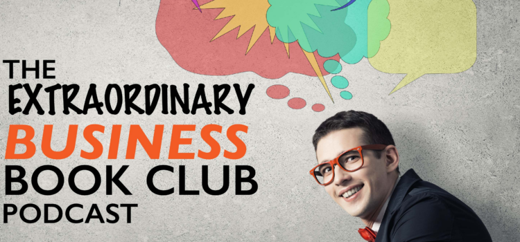 Podcast: The Extraordinary Business Book Club