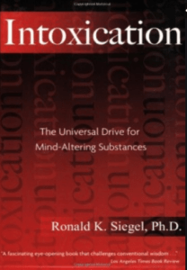 Ron K. Siegel Universal Drive For Mind Altering Substances