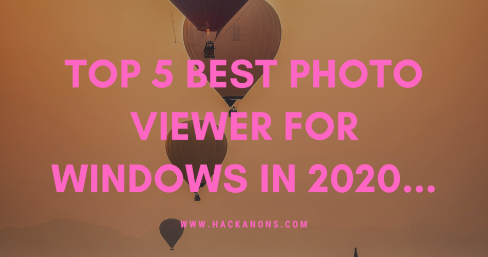 top 5 best photo viewer for windows in 2020