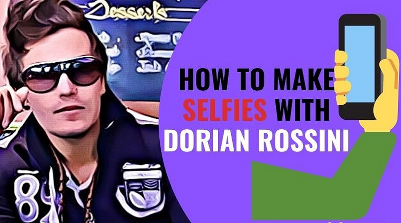 How-to-take-selfies-with-Dorian-Rossini