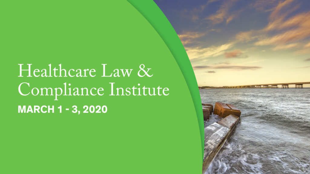 Healthcare Law & Compliance Institute Banner
