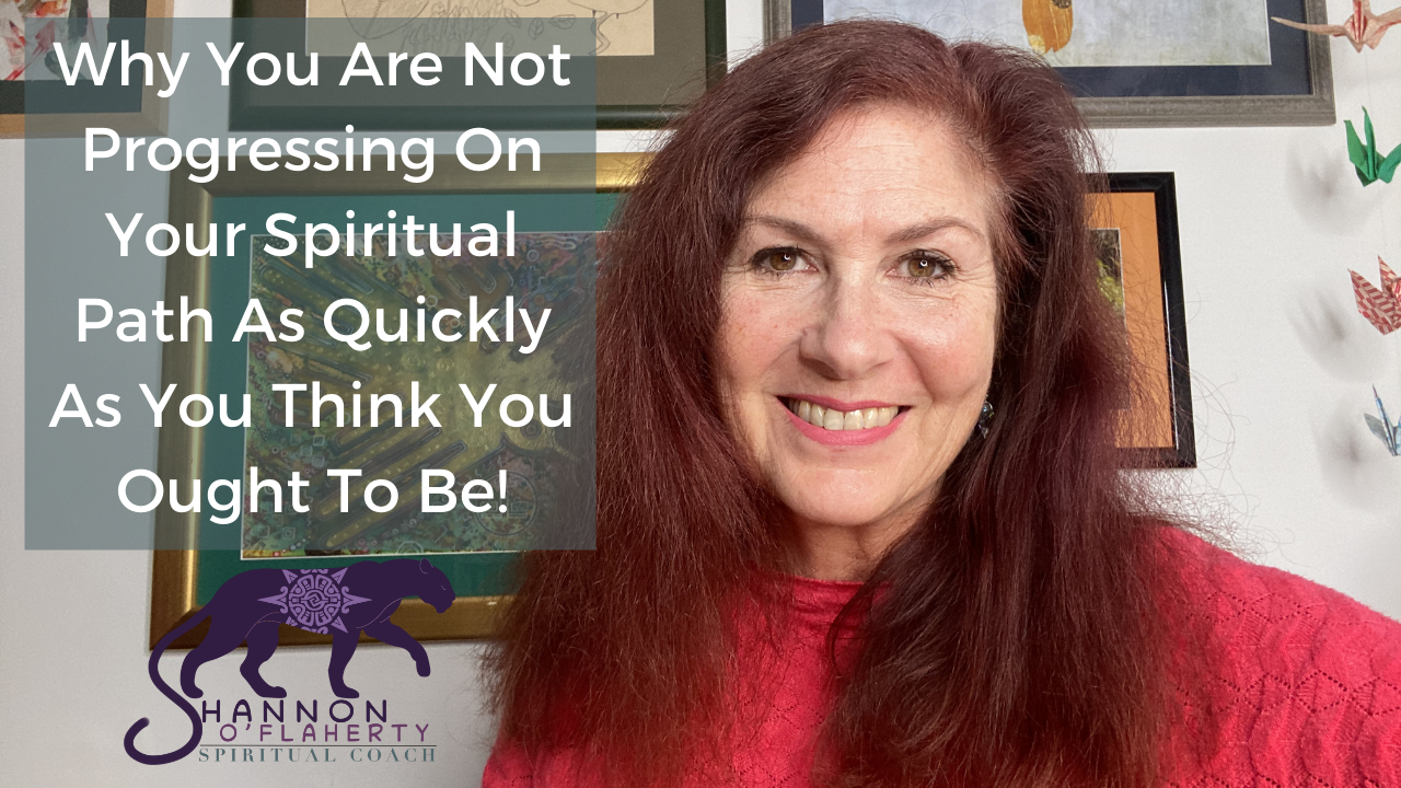 Why You Are Not Progressing On Your Spiritual Path As Quickly As You Think You Ought To Be!