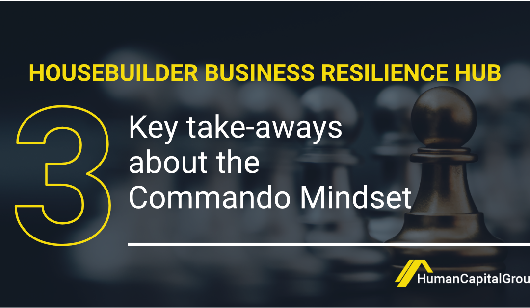 BLOG: 3 Key Takeaways About the Commando Mindset