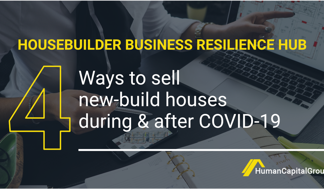 BLOG: 4 Ways to Sell New Build Houses During & After Covid-19
