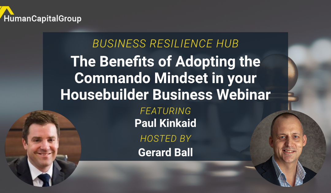 WEBINAR: The Benefits of Adopting the Commando Mindset in your Housebuilder Business – With Paul Kinkaid