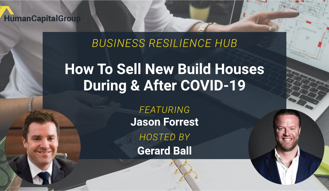 WEBINAR: How To Sell New Build Houses During & After COVID-19 – With Jason Forrest