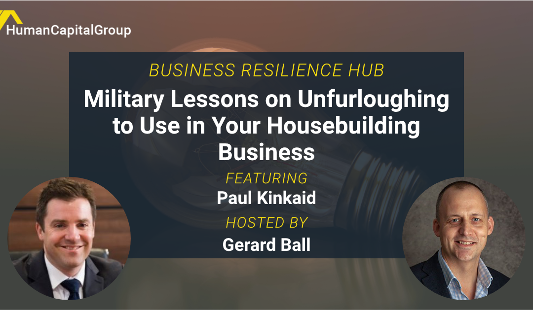 WEBINAR: Military Lessons on Unfurloughing to Use in Your Housebuilding Business – With Paul Kinkaid