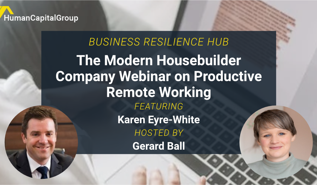 WEBINAR: The Modern Housebuilder Company and Productive Remote Working – With Karen Eyre-White