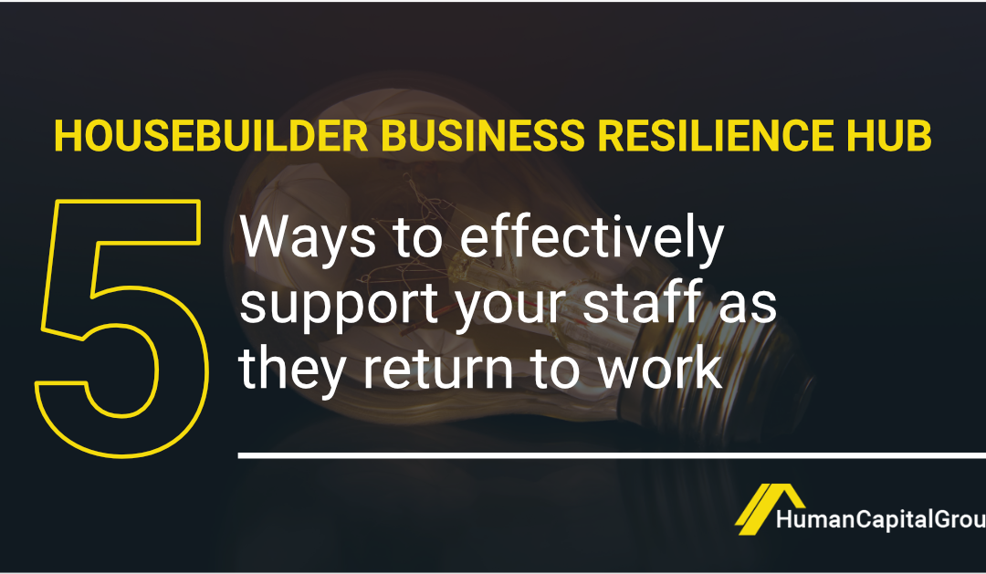 BLOG: 5 Ways to Effectively Support Your Staff as They Return to Work