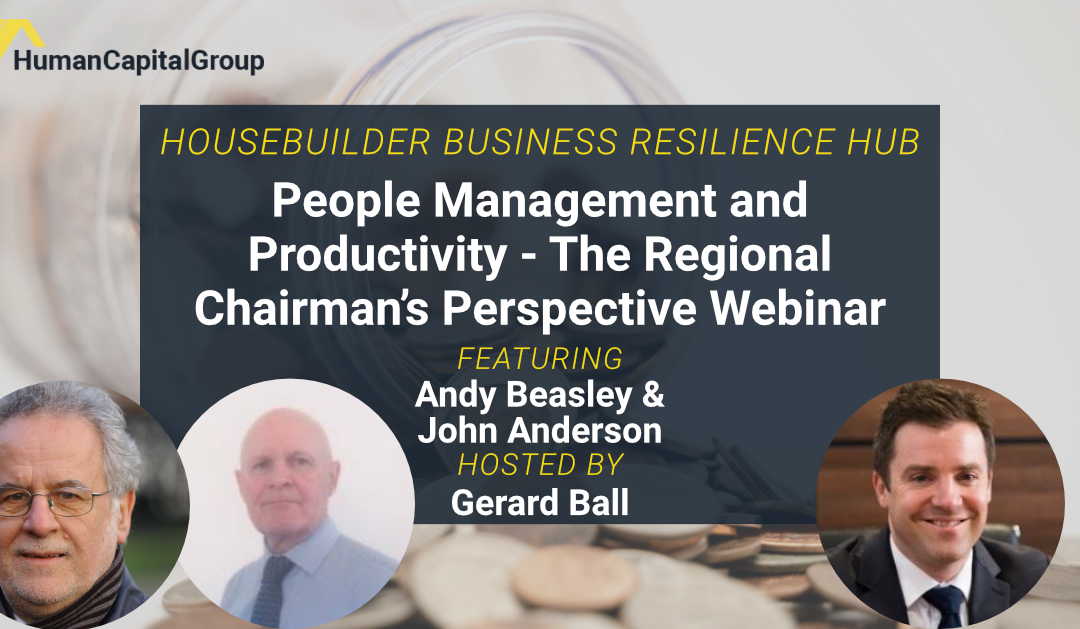 WEBINAR: People Management and Productivity – The Regional Chairman's Perspective – With John Anderson and Andy Beasley