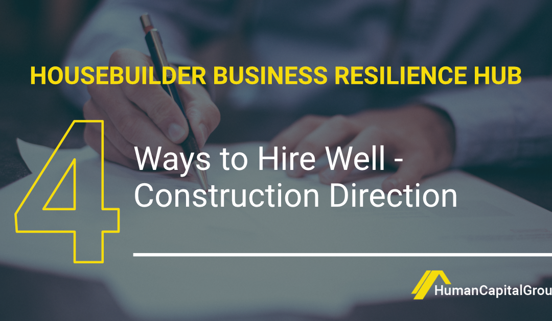 BLOG: Four Ways to Hire Well – Construction Director
