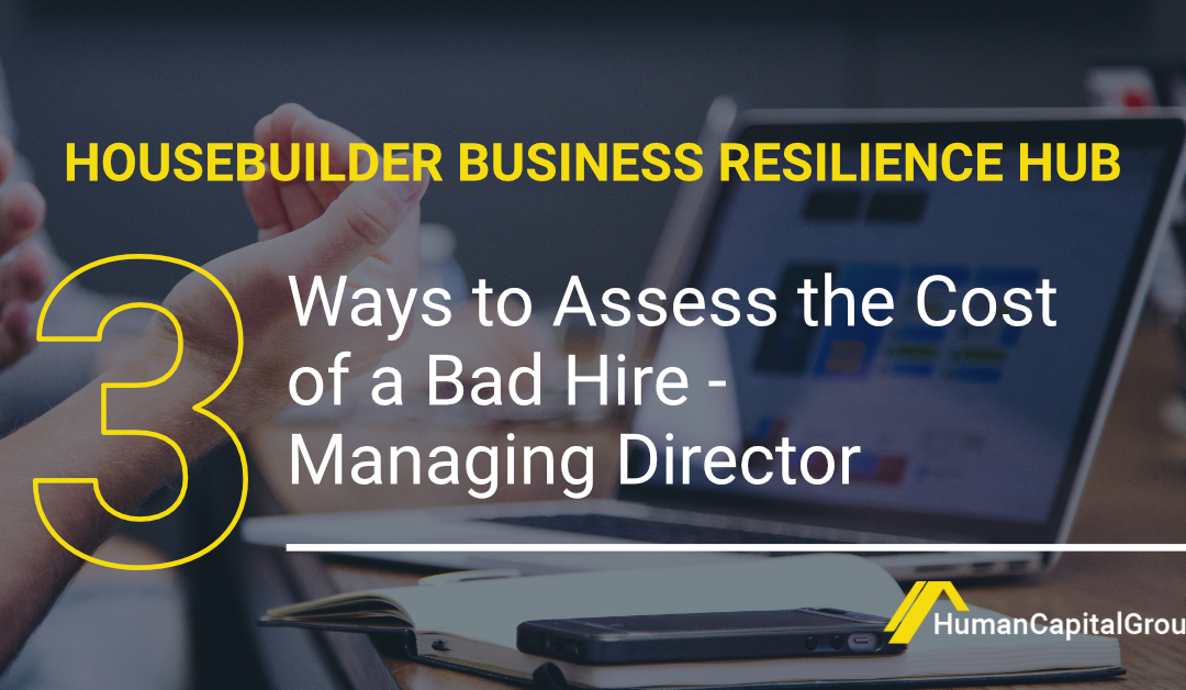 BLOG: 3 Ways You Can Assess the Cost of a Bad Hire – Managing Director