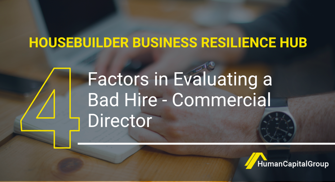 BLOG: Four Factors in Evaluating a Bad Hire – Commercial Director