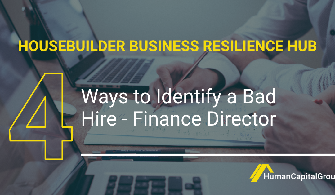 BLOG: Four Ways to Identify a Bad Hire – Finance Director