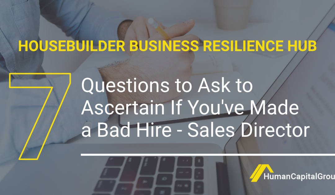 BLOG: Seven Questions to Ask to Ascertain if You've Made a Bad Hire – Sales Director