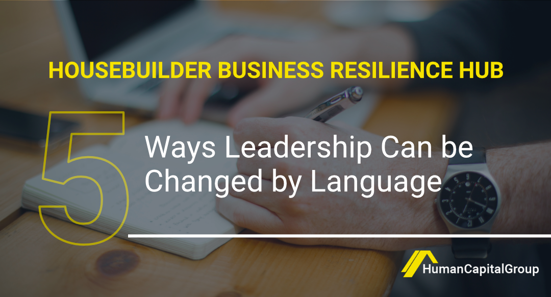BLOG: Five ways leadership can be changed by language