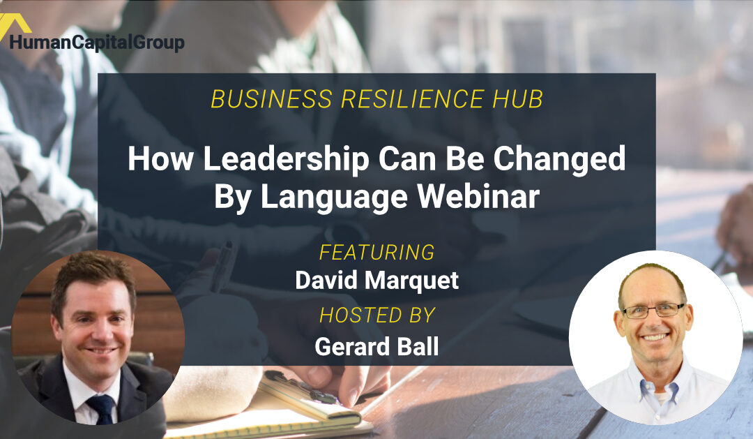 WEBINAR: How Leadership Can be Changed by Language – with David Marquet