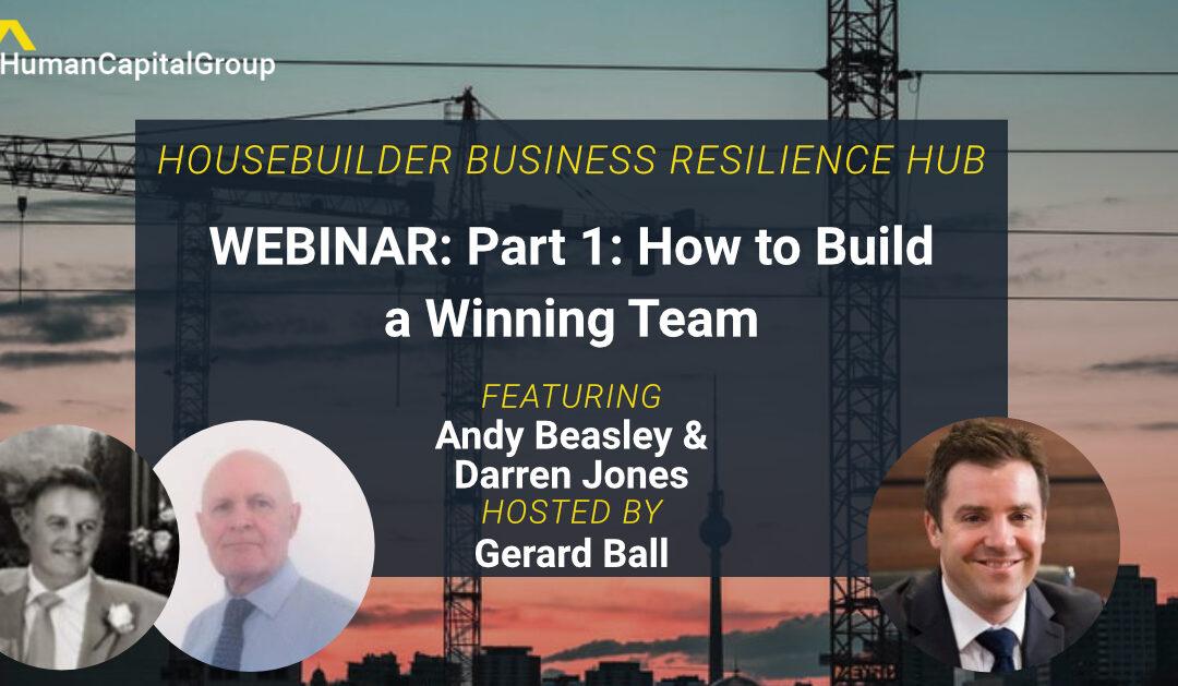 WEBINAR: Part 1: How to Build a Winning Team