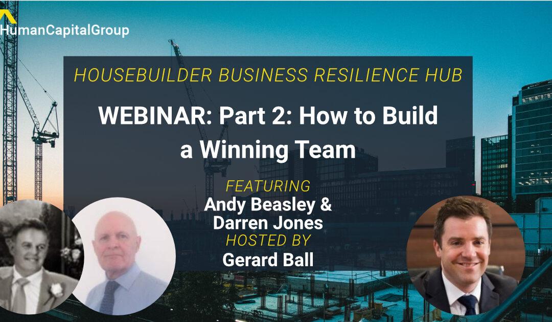 WEBINAR: Part 2: How to Build a Winning Team