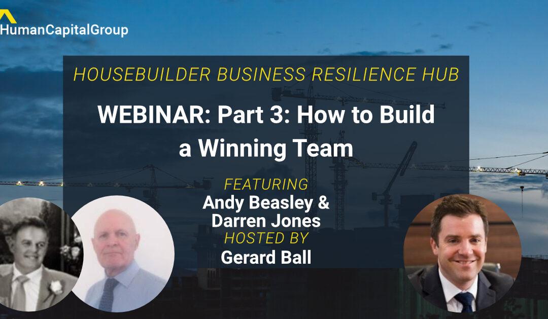 WEBINAR: Part 3: How to Build a Winning Team