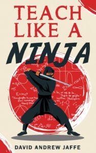 Teach Like a Ninja