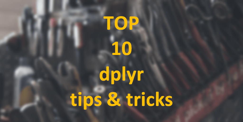 R dplyr tips and tricks