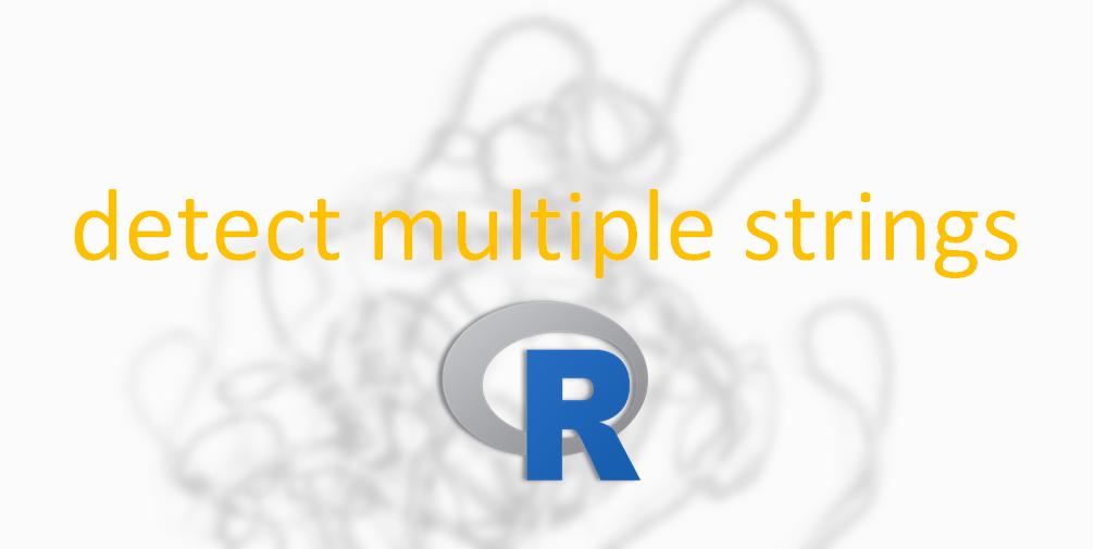 detect multiple strings in R