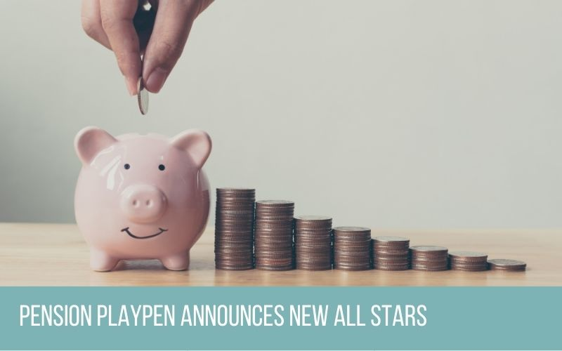Pension Playpen Announces New All Stars