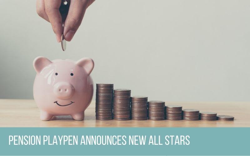Pension Playpen Announces New All Stars
