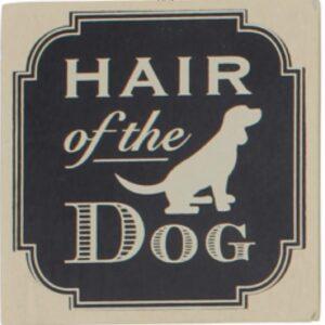 Hair of the dog coaster