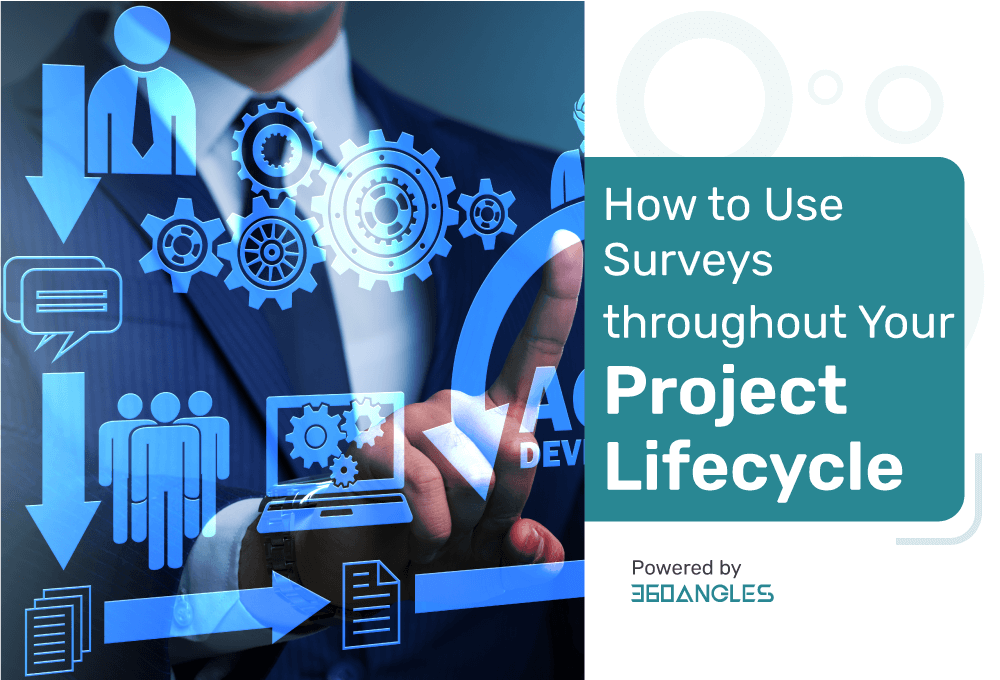 How to Use Surveys throughout Your Project Lifecycle