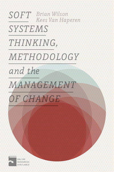 Soft Systems Thinking Methodolgy and the Management of Change book