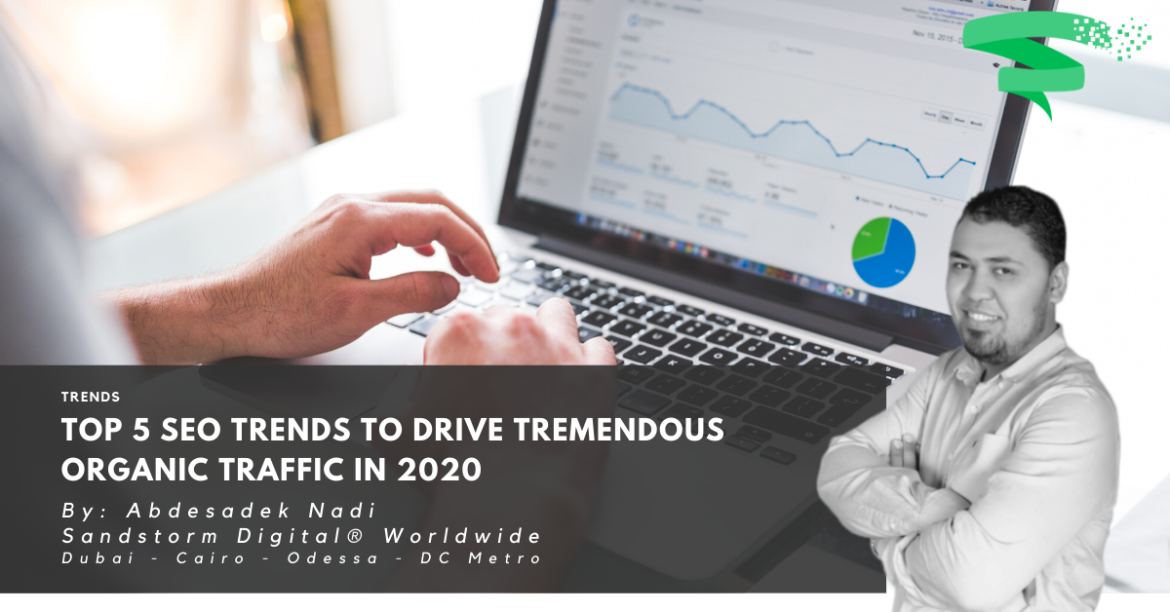 Top 5 SEO Trends to Drive Tremendous Organic Traffic in 2020