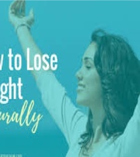 How To Lose Weight Naturally – Part 1