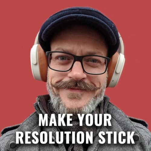 Make Your Resolution Stick